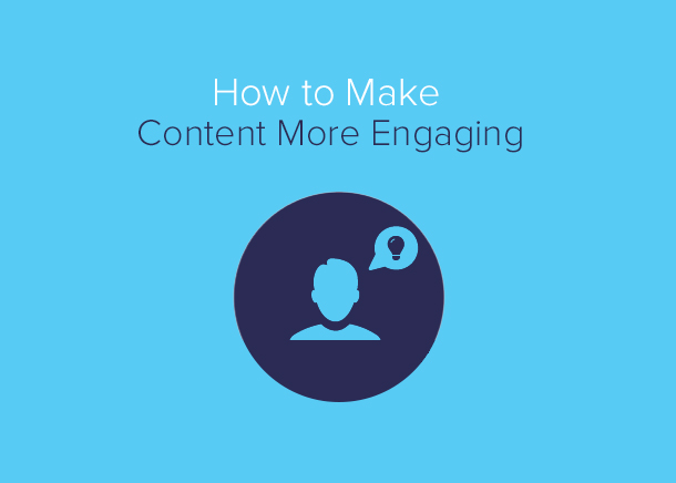 Make Your Content More Engaging
